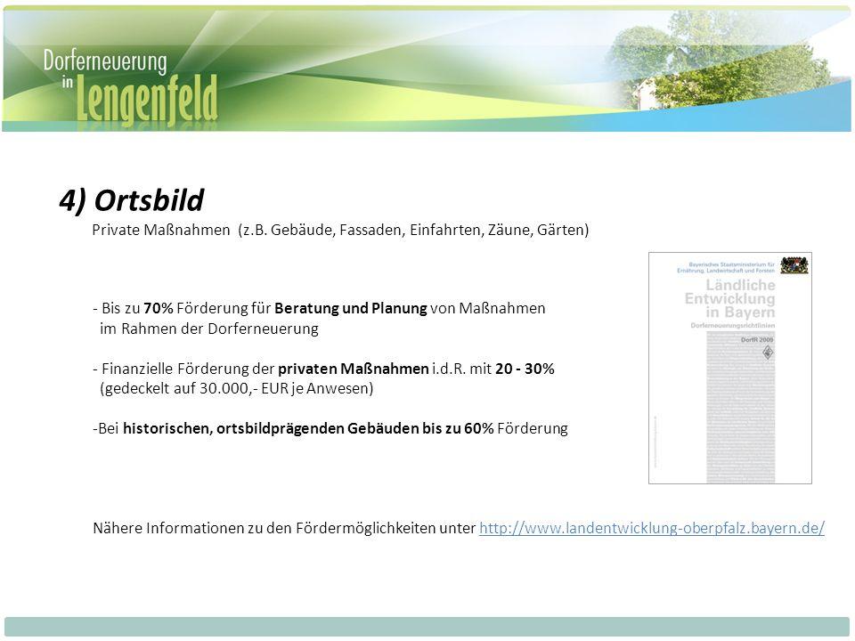 - Bis zu 70% Förderung für Beratung und Planung von Maßnahmen im Rahmen der Dorferneuerung - Finanzielle Förderung der privaten Maßnahmen i.d.R.