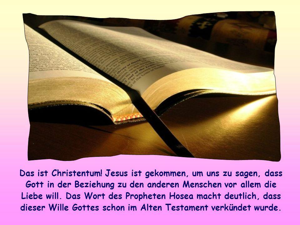 Das ist Christentum.