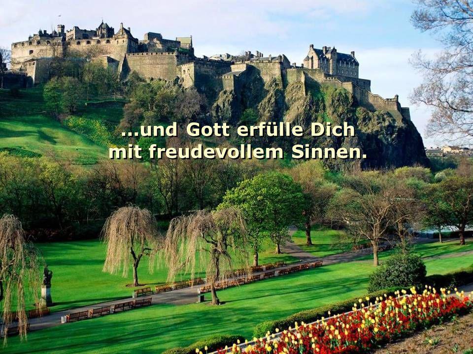 So sei das Glück der Hügel Schottlands stets mit Dir... So sei das Glück der Hügel Schottlands stets mit Dir...