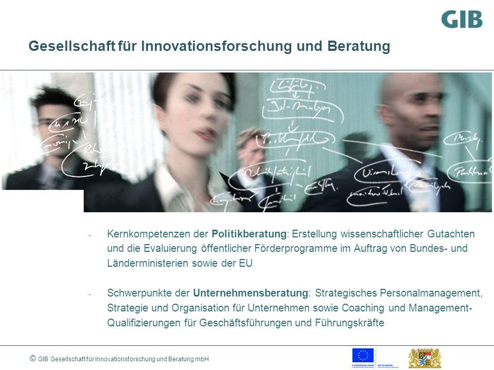 © GIB Gesellschaft für Innovationsforschung und Beratung mbH - Kernkompetenzen der Politikberatung: Erstellung wissenschaftlicher Gutachten und die Ev