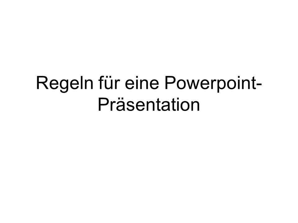 Regeln für eine Powerpoint- Präsentation