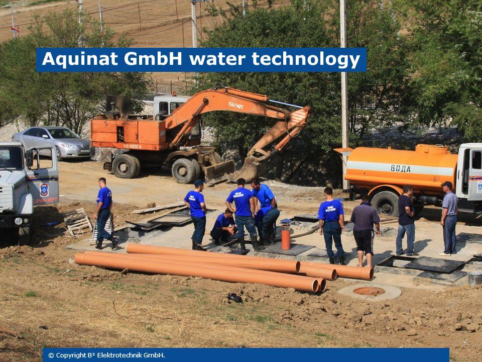 © Copyright B² Elektrotechnik GmbH. Aquinat GmbH water technology