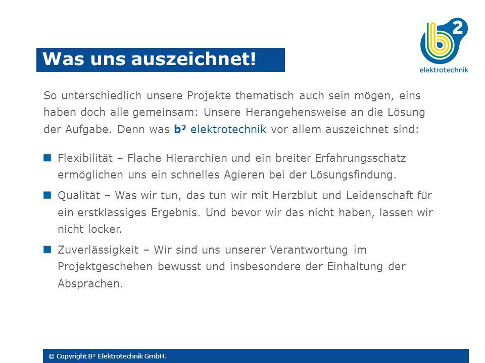Was uns auszeichnet. © Copyright B² Elektrotechnik GmbH.