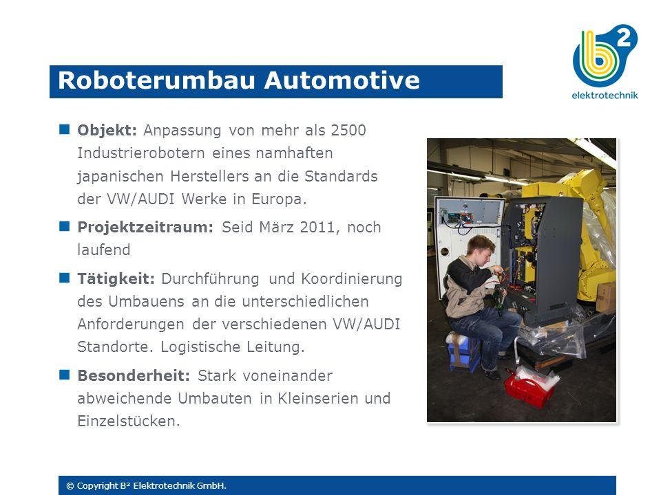 Objekt: Anpassung von mehr als 2500 Industrierobotern eines namhaften japanischen Herstellers an die Standards der VW/AUDI Werke in Europa.