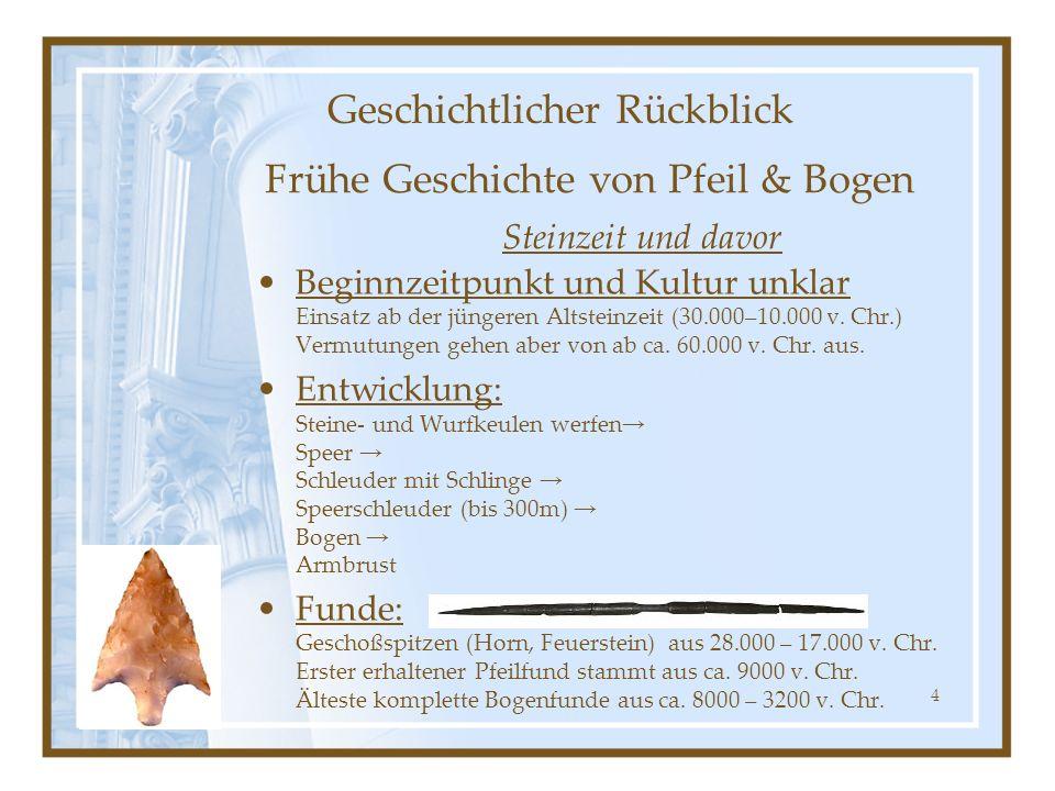 4 Geschichtlicher Rückblick Beginnzeitpunkt und Kultur unklar Einsatz ab der jüngeren Altsteinzeit (30.000–10.000 v.