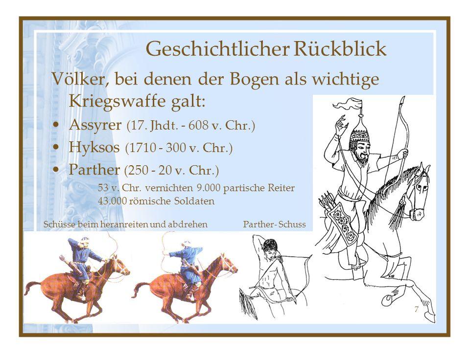 Völker, bei denen der Bogen als wichtige Kriegswaffe galt: Assyrer (17. Jhdt. - 608 v. Chr.) Hyksos (1710 - 300 v. Chr.) Parther (250 - 20 v. Chr.) 53