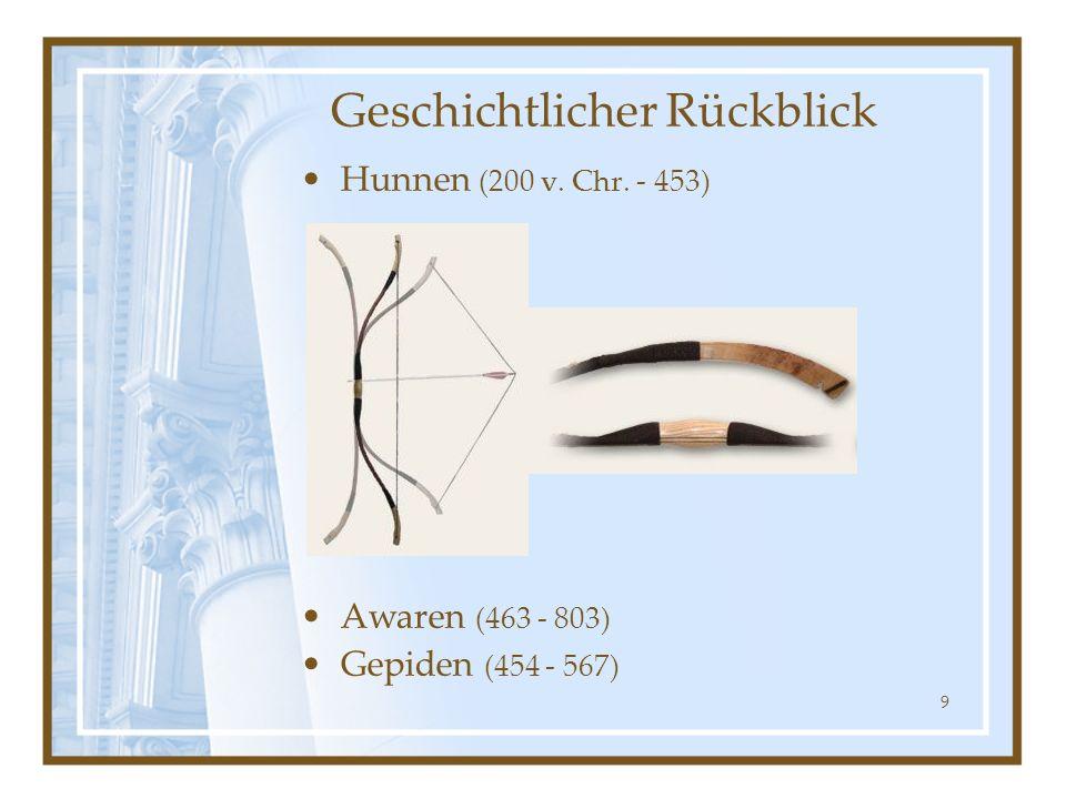 9 Hunnen (200 v. Chr. - 453) Awaren (463 - 803) Gepiden (454 - 567) Geschichtlicher Rückblick