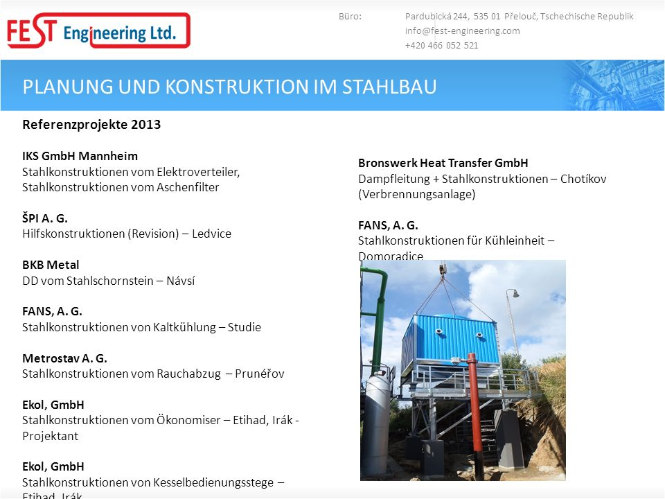 PLANUNG UND KONSTRUKTION IM STAHLBAU Referenzprojekte 2013 IKS GmbH Mannheim Stahlkonstruktionen vom Elektroverteiler, Stahlkonstruktionen vom Aschenf