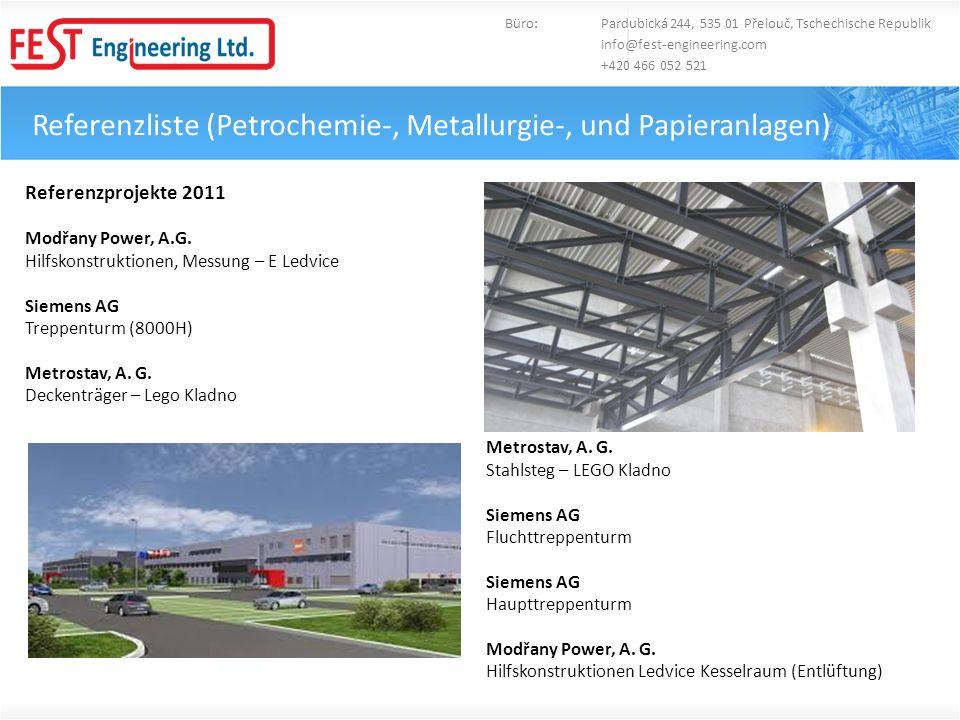Referenzliste (Petrochemie-, Metallurgie-, und Papieranlagen) Büro: Pardubická 244, 535 01 Přelouč, Tschechische Republik info@fest-engineering.com +4