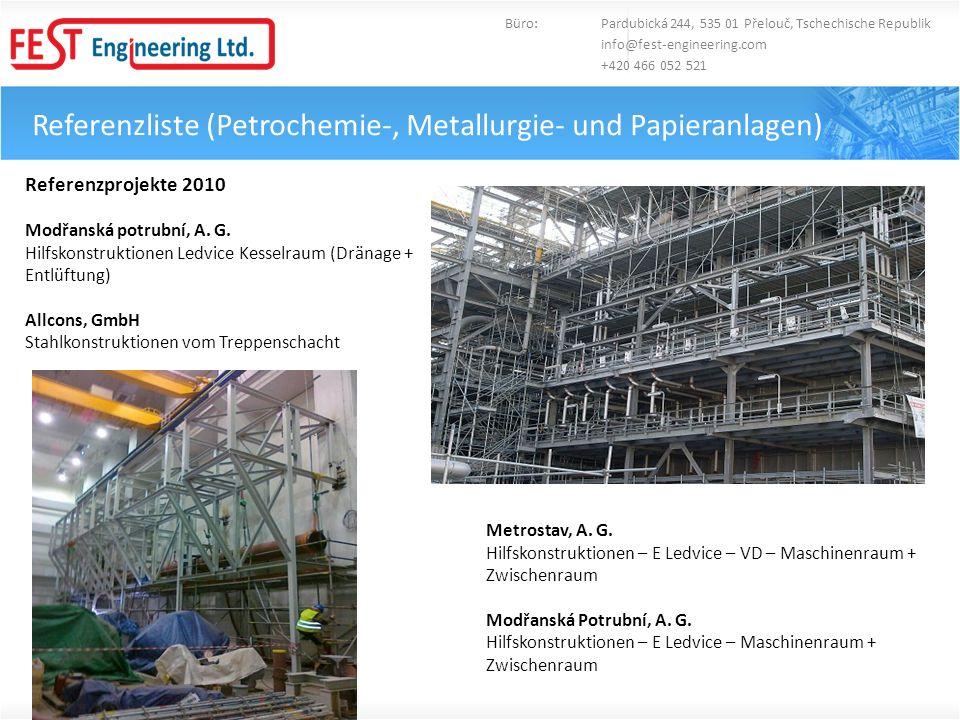 Referenzliste (Petrochemie-, Metallurgie- und Papieranlagen) Büro: Pardubická 244, 535 01 Přelouč, Tschechische Republik info@fest-engineering.com +42