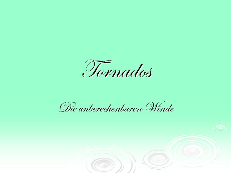 Tornados Die unberechenbaren Winde
