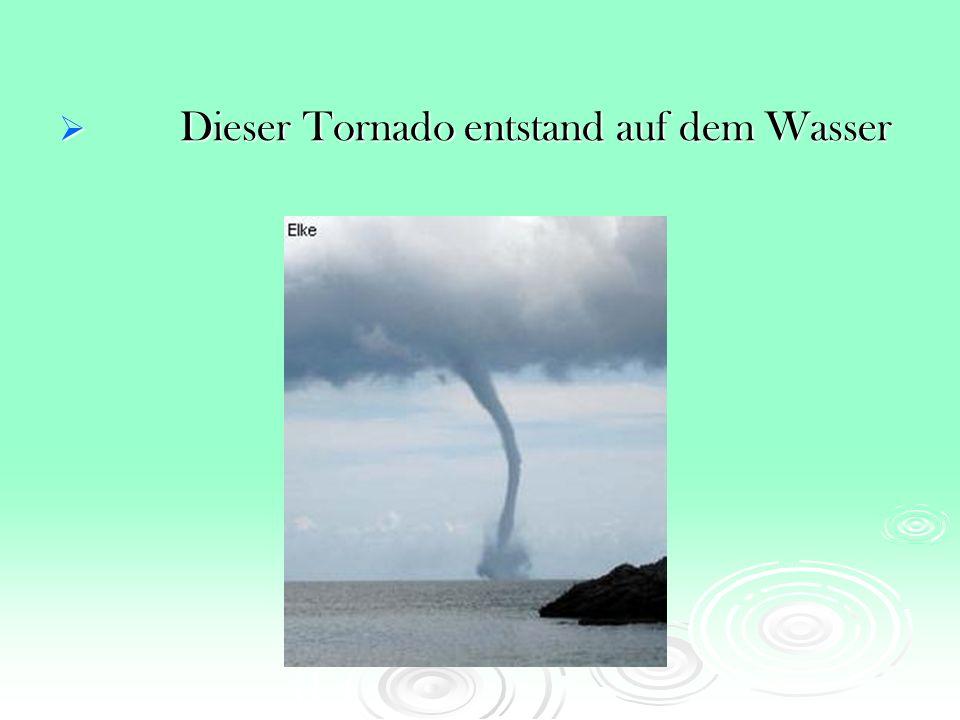 Dieser Tornado entstand auf dem Wasser Dieser Tornado entstand auf dem Wasser