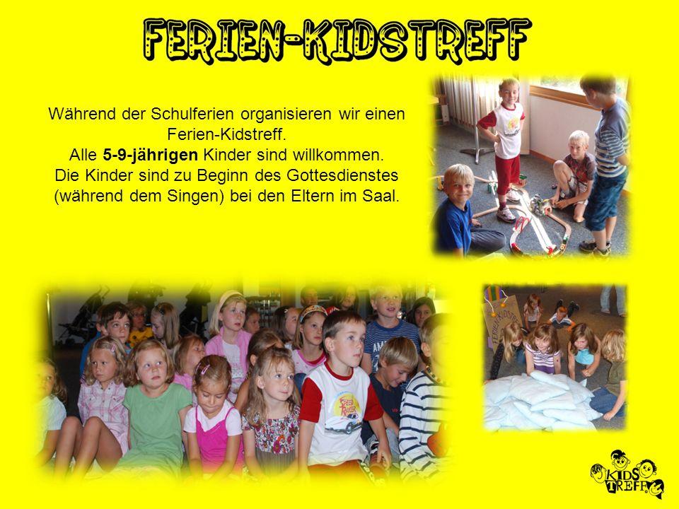 Während der Schulferien organisieren wir einen Ferien-Kidstreff. Alle 5-9-jährigen Kinder sind willkommen. Die Kinder sind zu Beginn des Gottesdienste