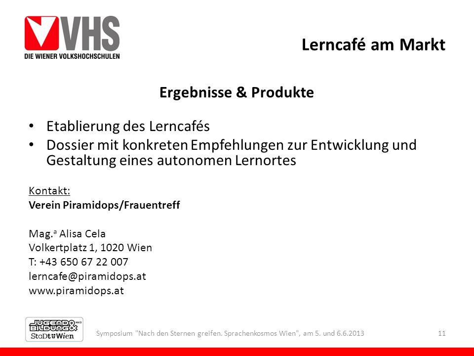 Lerncafé am Markt Ergebnisse & Produkte Etablierung des Lerncafés Dossier mit konkreten Empfehlungen zur Entwicklung und Gestaltung eines autonomen Le