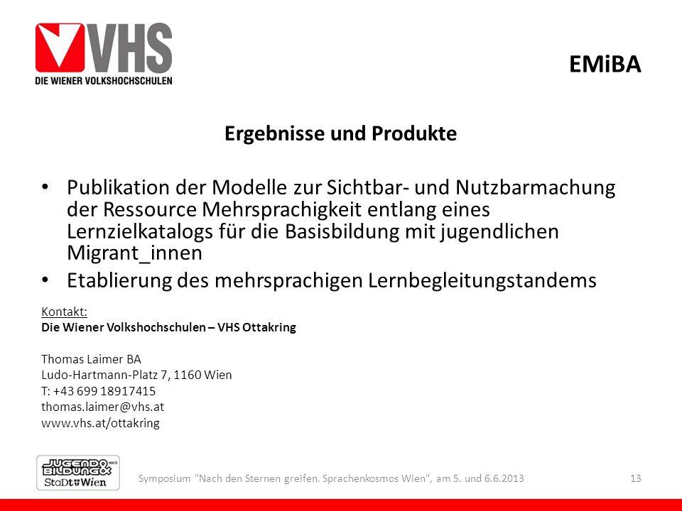 EMiBA Ergebnisse und Produkte Publikation der Modelle zur Sichtbar- und Nutzbarmachung der Ressource Mehrsprachigkeit entlang eines Lernzielkatalogs f