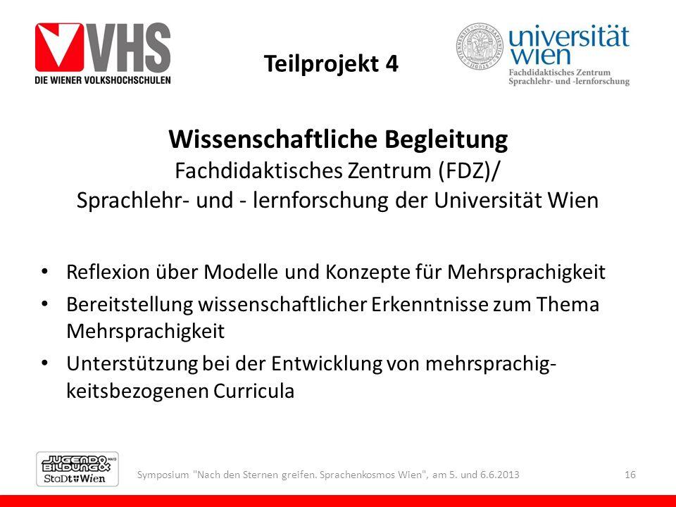 Teilprojekt 4 Wissenschaftliche Begleitung Fachdidaktisches Zentrum (FDZ)/ Sprachlehr- und - lernforschung der Universität Wien Reflexion über Modelle