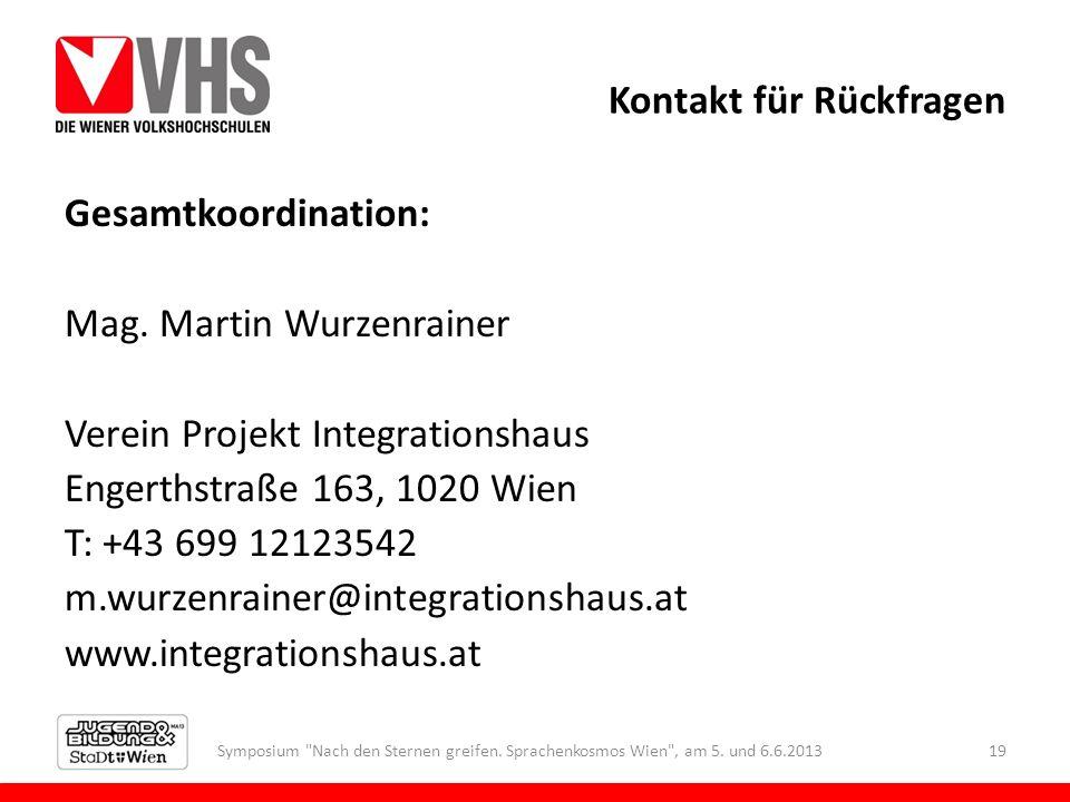 Kontakt für Rückfragen Gesamtkoordination: Mag. Martin Wurzenrainer Verein Projekt Integrationshaus Engerthstraße 163, 1020 Wien T: +43 699 12123542 m