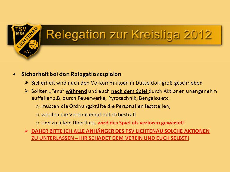 Sicherheit bei den Relegationsspielen Sicherheit wird nach den Vorkommnissen in Düsseldorf groß geschrieben Sollten Fans während und auch nach dem Spiel durch Aktionen unangenehm auffallen z.B.