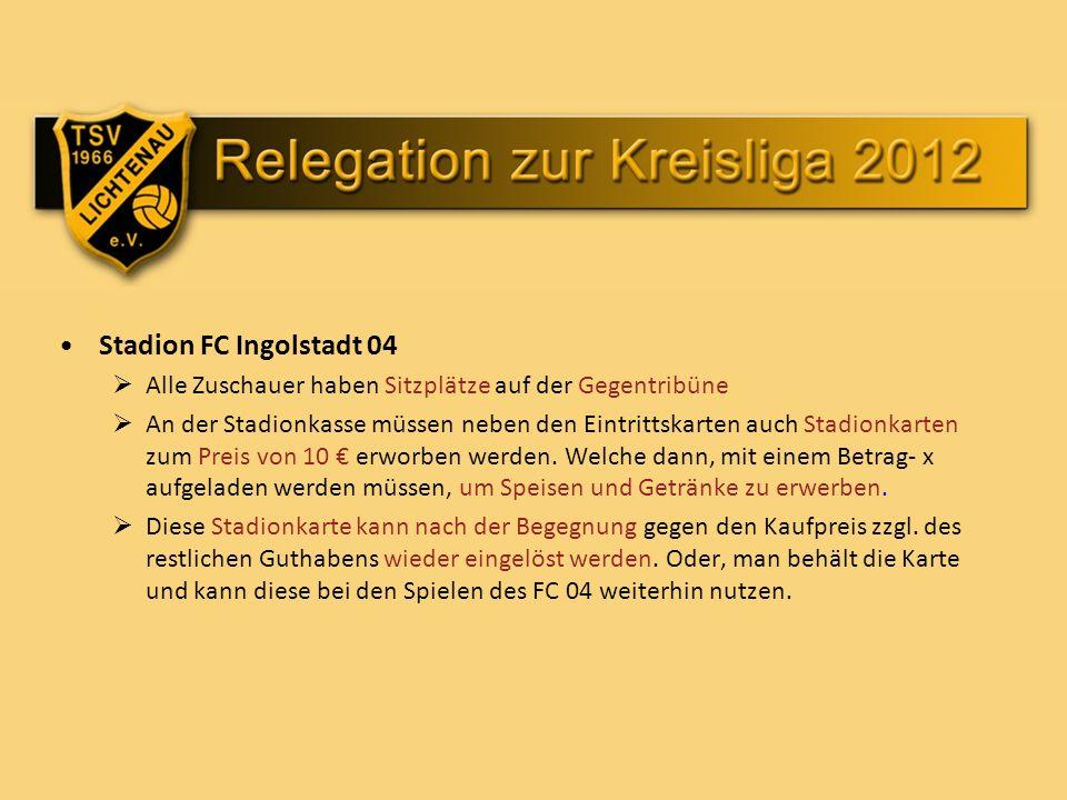 Stadion FC Ingolstadt 04 Alle Zuschauer haben Sitzplätze auf der Gegentribüne An der Stadionkasse müssen neben den Eintrittskarten auch Stadionkarten