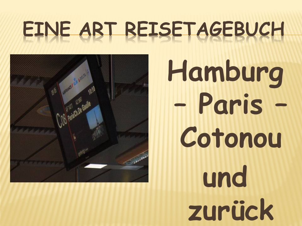 Hamburg – Paris – Cotonou und zurück