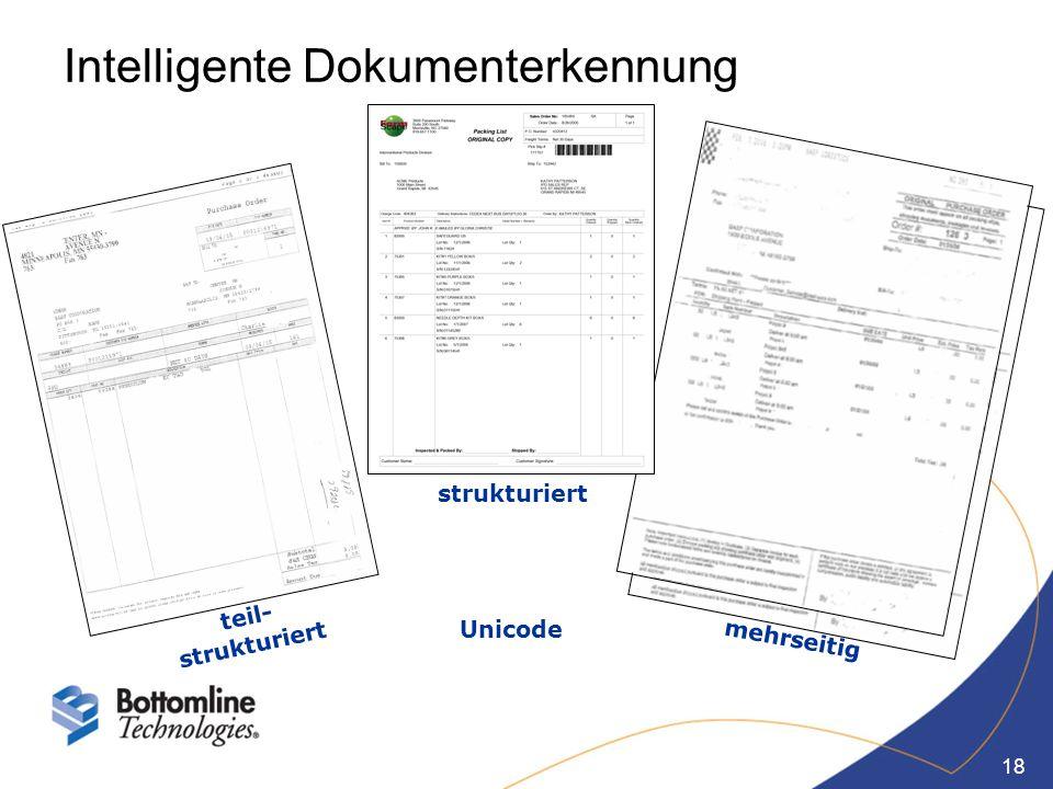18 Intelligente Dokumenterkennung mehrseitig strukturiert teil- strukturiert Unicode