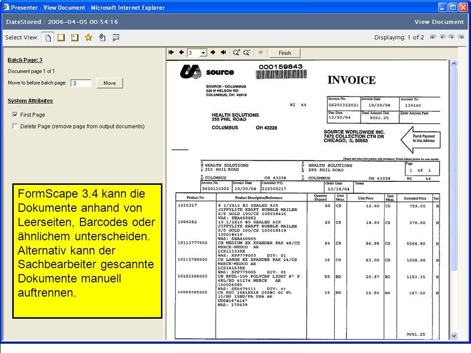 21 FormScape 3.4 kann die Dokumente anhand von Leerseiten, Barcodes oder ähnlichem unterscheiden. Alternativ kann der Sachbearbeiter gescannte Dokumen