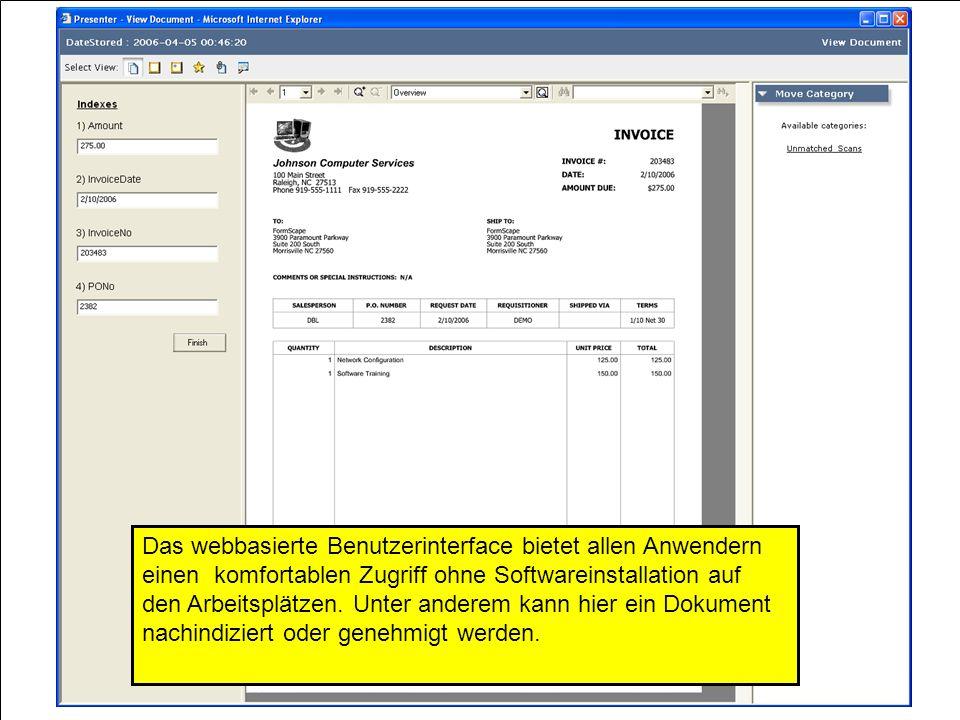 29 Das webbasierte Benutzerinterface bietet allen Anwendern einen komfortablen Zugriff ohne Softwareinstallation auf den Arbeitsplätzen. Unter anderem