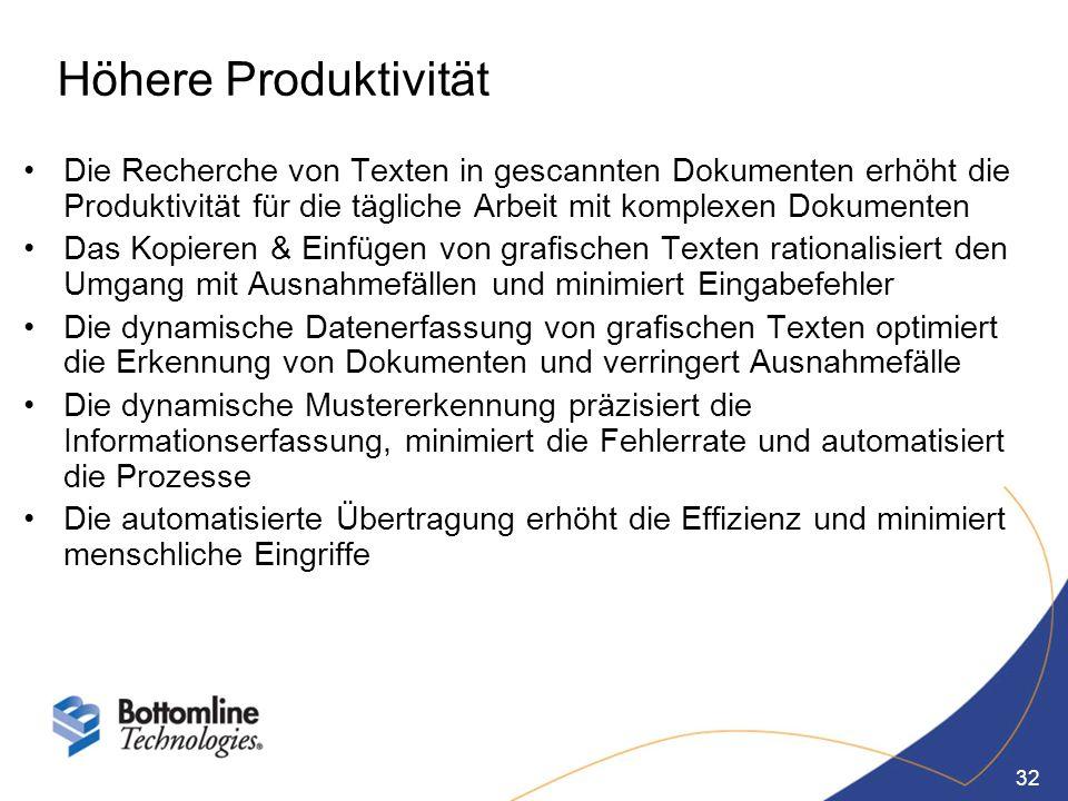 32 Höhere Produktivität Die Recherche von Texten in gescannten Dokumenten erhöht die Produktivität für die tägliche Arbeit mit komplexen Dokumenten Da