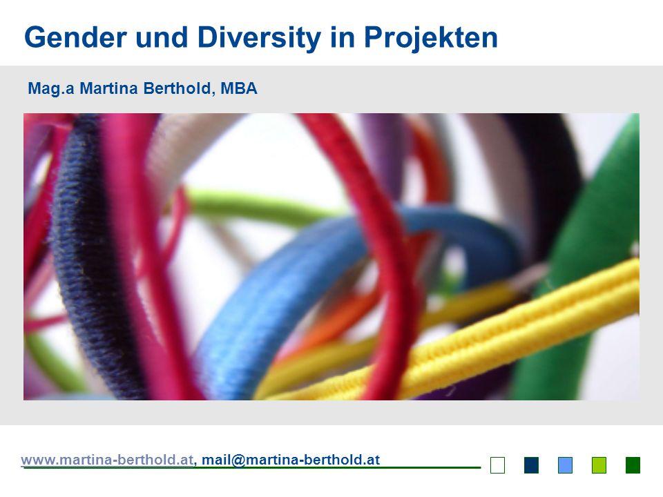 Mag. a Martina Berthold, MBA | Salzburg Seite 1 | Gender & Diversity in Projekten Gender und Diversity in Projekten Mag.a Martina Berthold, MBA www.ma