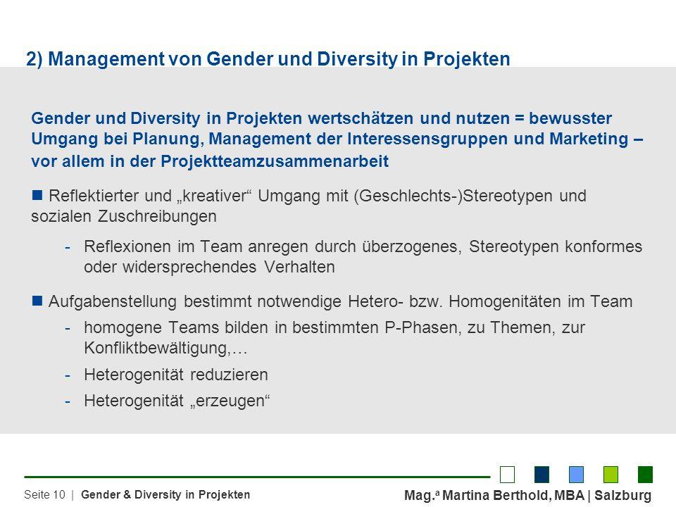 Mag. a Martina Berthold, MBA | Salzburg Seite 10 | Gender & Diversity in Projekten Gender und Diversity in Projekten wertschätzen und nutzen = bewusst
