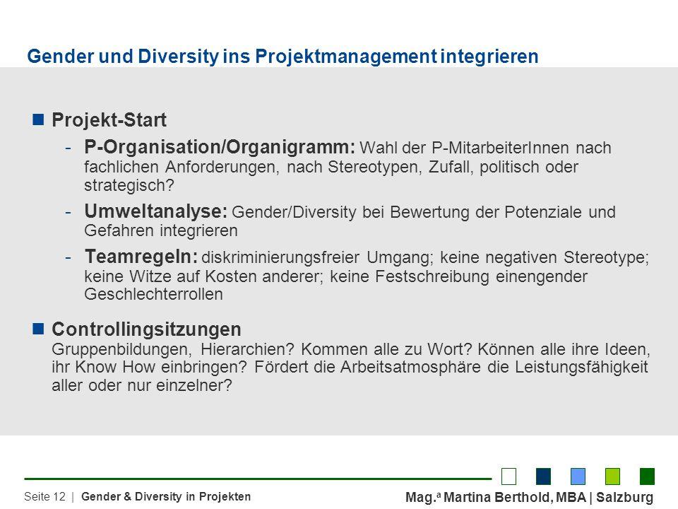 Mag. a Martina Berthold, MBA | Salzburg Seite 12 | Gender & Diversity in Projekten Projekt-Start -P-Organisation/Organigramm: Wahl der P-MitarbeiterIn