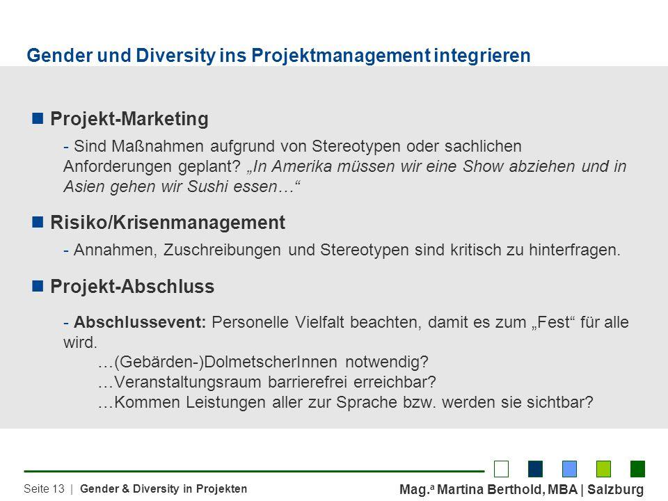 Mag. a Martina Berthold, MBA | Salzburg Seite 13 | Gender & Diversity in Projekten Projekt-Marketing - Sind Maßnahmen aufgrund von Stereotypen oder sa
