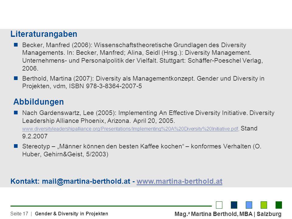 Mag. a Martina Berthold, MBA | Salzburg Seite 17 | Gender & Diversity in Projekten Literaturangaben Becker, Manfred (2006): Wissenschaftstheoretische