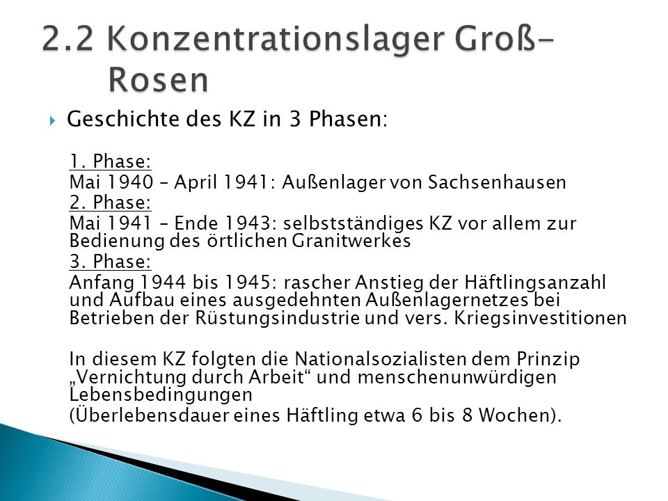 Geschichte des KZ in 3 Phasen: 1. Phase: Mai 1940 – April 1941: Außenlager von Sachsenhausen 2. Phase: Mai 1941 – Ende 1943: selbstständiges KZ vor al
