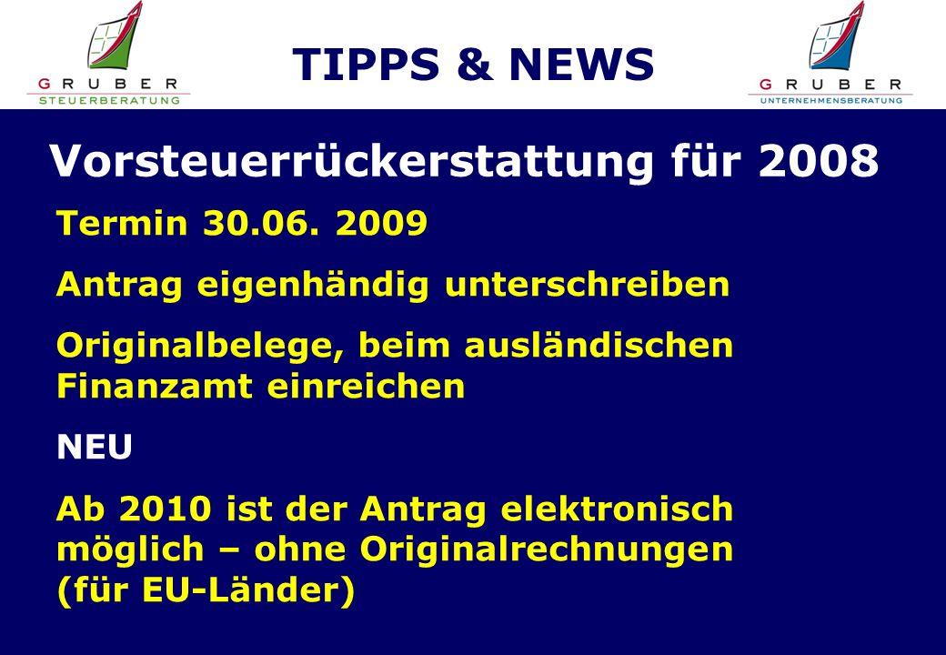 TIPPS & NEWS Vorsteuerrückerstattung für 2008 Termin 30.06.