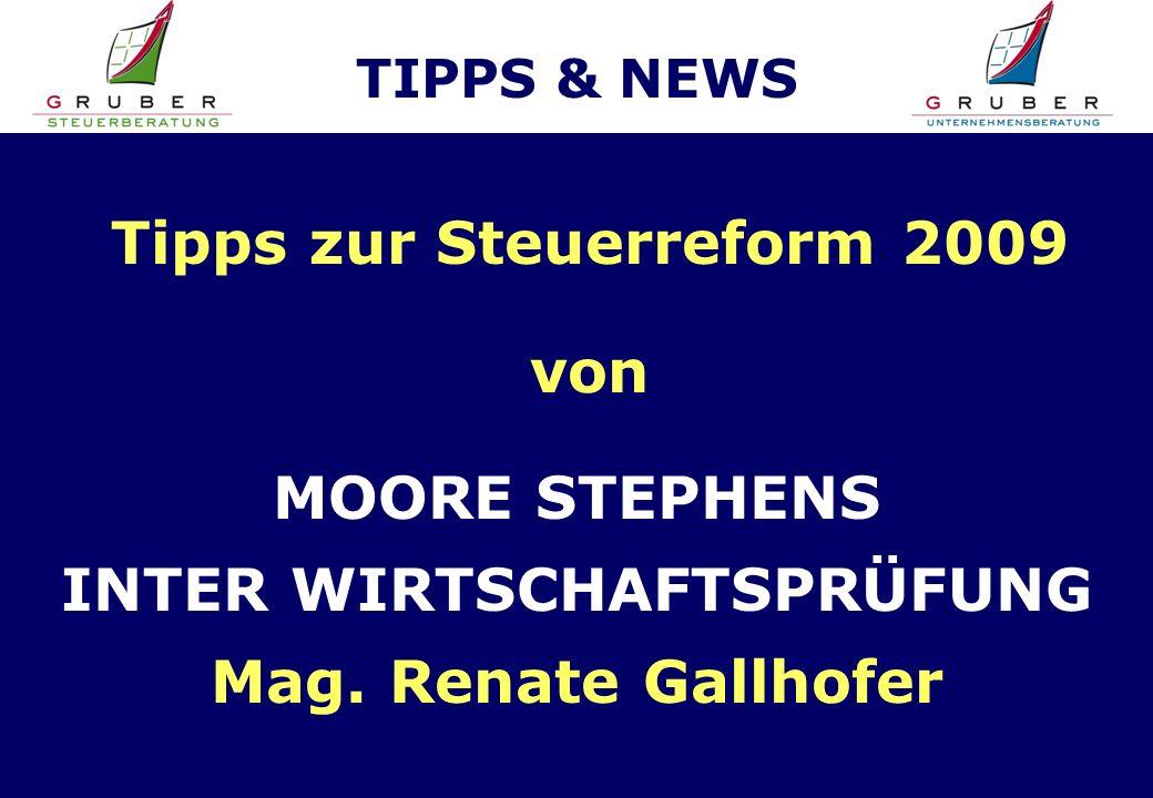 TIPPS & NEWS Tipps zur Steuerreform 2009 von MOORE STEPHENS INTER WIRTSCHAFTSPRÜFUNG Mag.