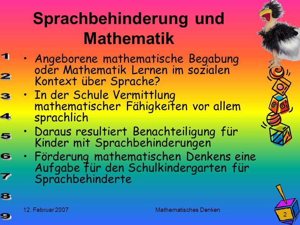 12. Februar 2007 Mathematisches Denken 2 Sprachbehinderung und Mathematik Angeborene mathematische Begabung oder Mathematik Lernen im sozialen Kontext