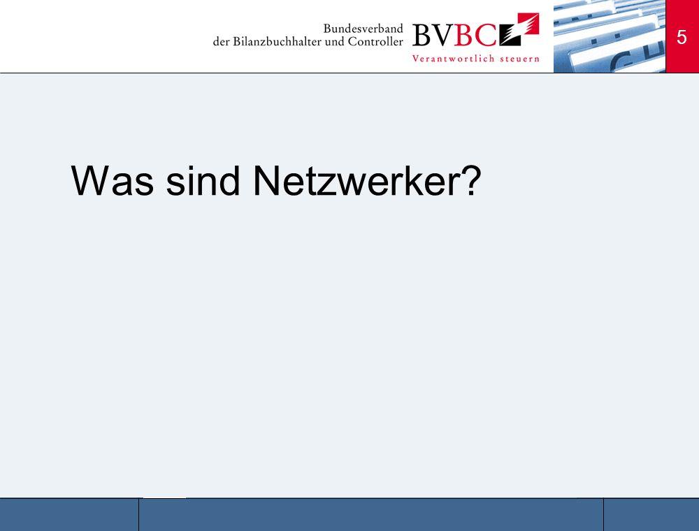 5 Was sind Netzwerker?