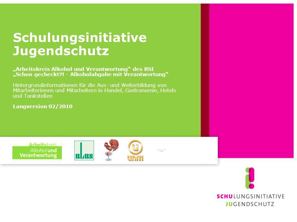 Schulungsinitiative Jugendschutz Arbeitskreis Alkohol und Verantwortung des BSI Schon gecheckt?.