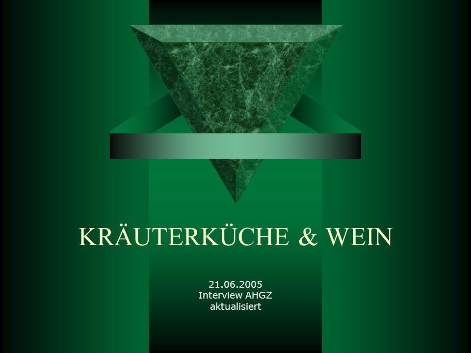 KRÄUTERKÜCHE & WEIN 21.06.2005 Interview AHGZ aktualisiert