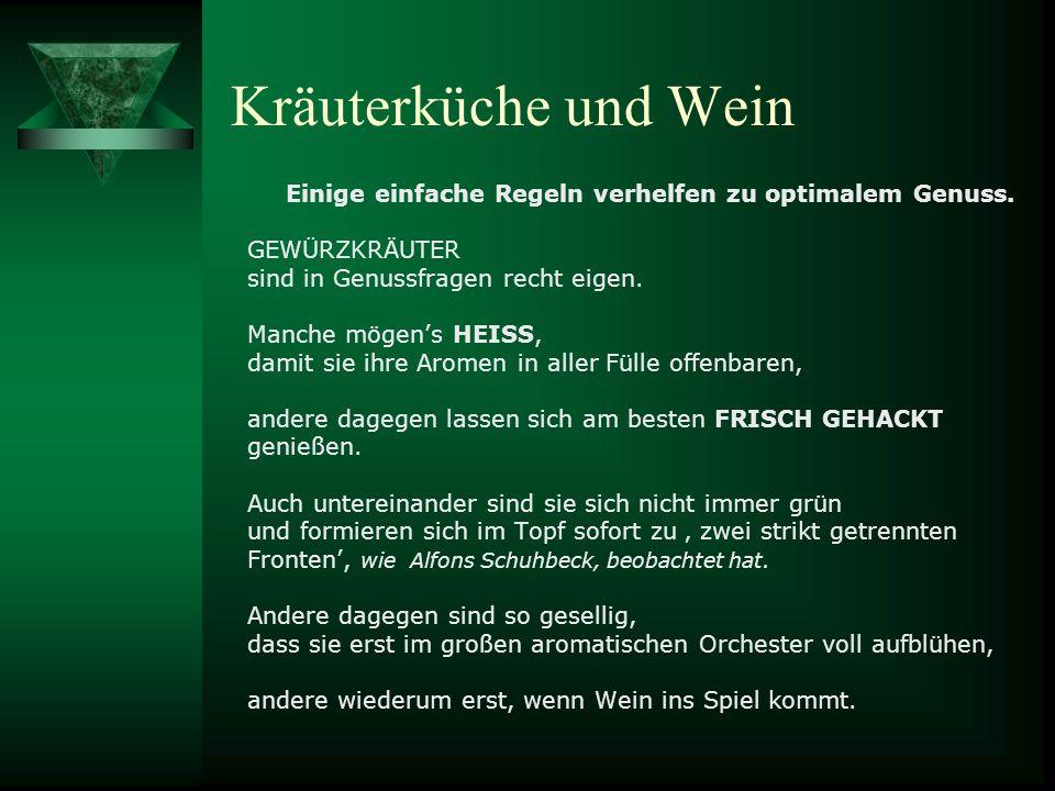 Mitunter werden ihre feinen ätherischen Öle erst vom Wein erschlossen, weiß Isabel Gänkler, Ex- Sommeliere bei Alfons Schuhbeck in München.