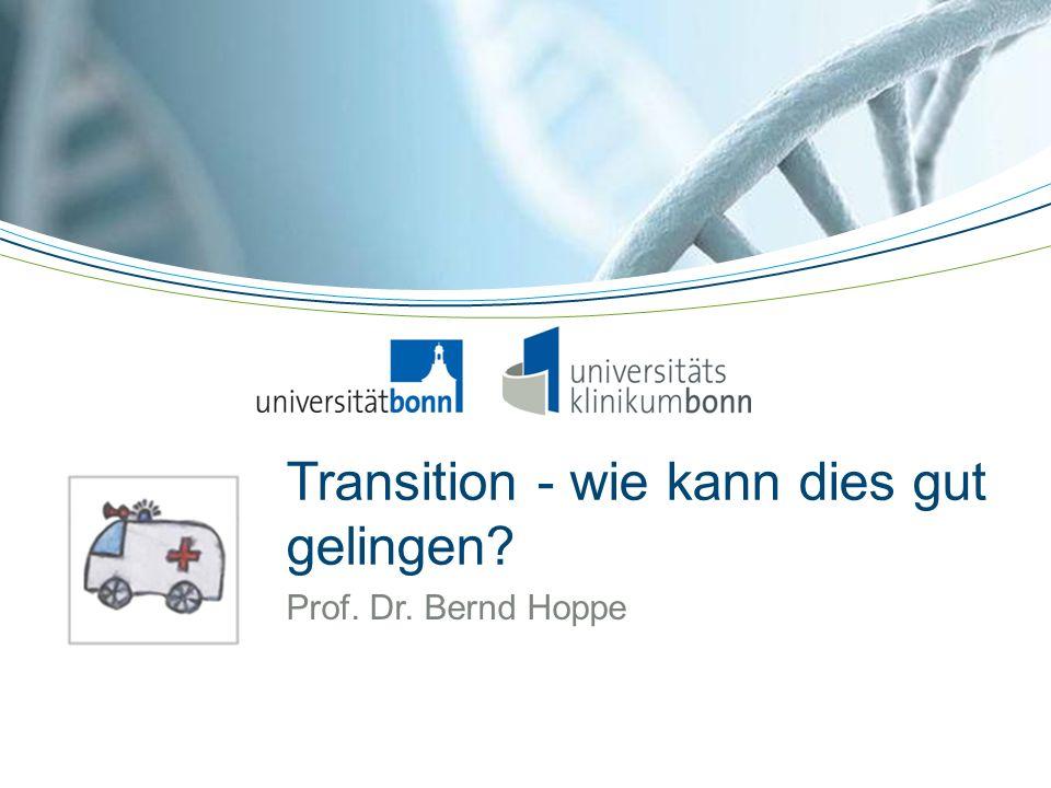 Transition - wie kann dies gut gelingen? Prof. Dr. Bernd Hoppe