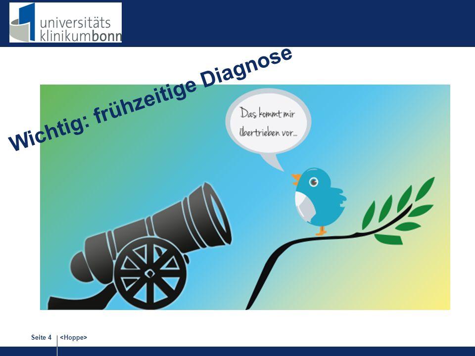 Seite 4 Wichtig: frühzeitige Diagnose