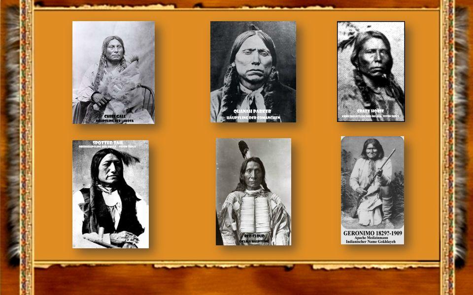 Sitting Bull Häuptling der Hunkpapa – Teton Sioux Chief Wolf Robe Häuptling der Cheyenne Chief Joseph Häuptling der Nez Percé Sioux Big Foot Häuptling der Minneconjou- Lakota Sioux Häuptlinge verschiedener Stämme