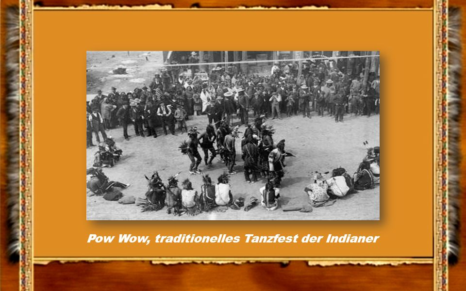 Pow Wow, traditionelles Tanzfest der Indianer