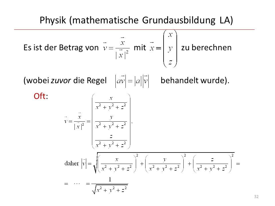 Physik (mathematische Grundausbildung LA) Es ist der Betrag von mit zu berechnen (wobei zuvor die Regel behandelt wurde). Oft: 32