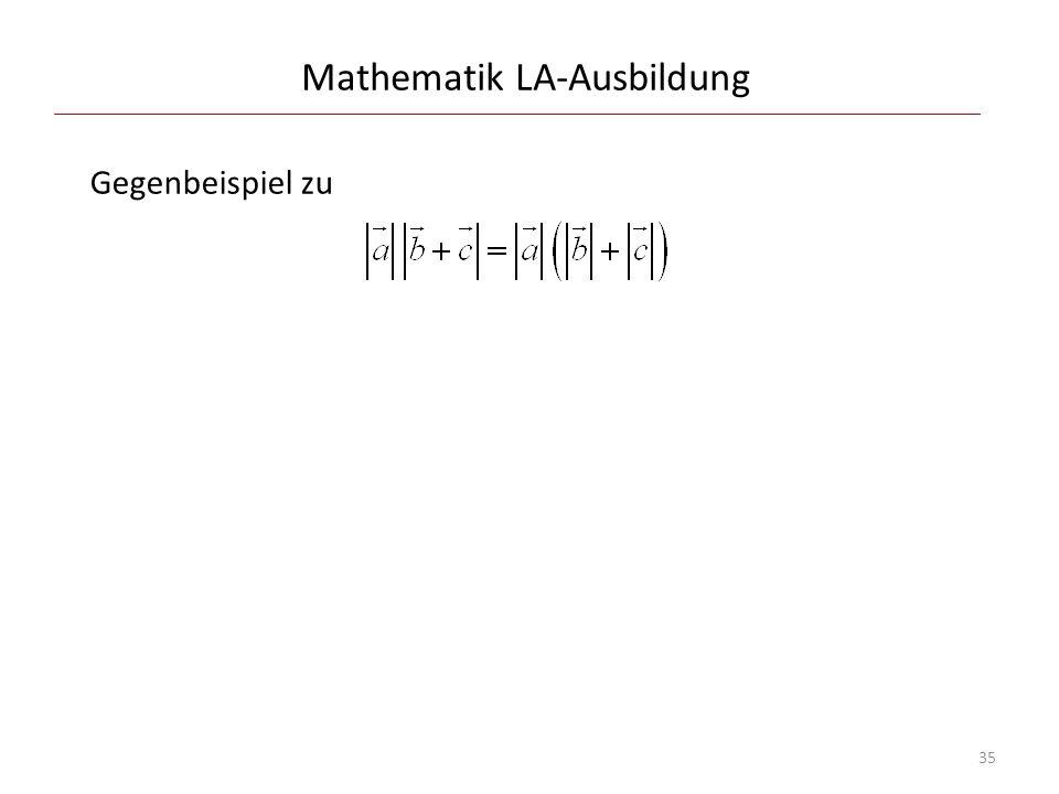 Mathematik LA-Ausbildung Gegenbeispiel zu 35