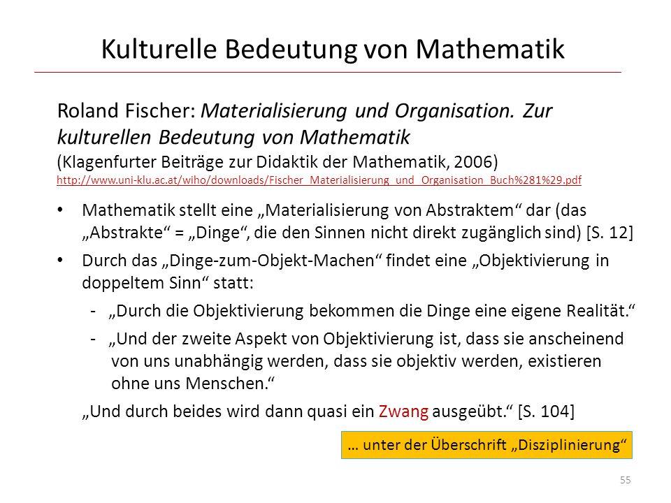 Kulturelle Bedeutung von Mathematik Roland Fischer: Materialisierung und Organisation. Zur kulturellen Bedeutung von Mathematik (Klagenfurter Beiträge