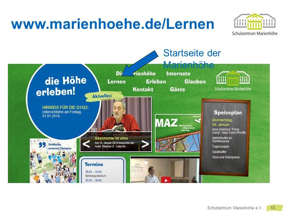 Schulzentrum Marienhöhe e.V.13 www.marienhoehe.de/Lernen Startseite der Marienhöhe