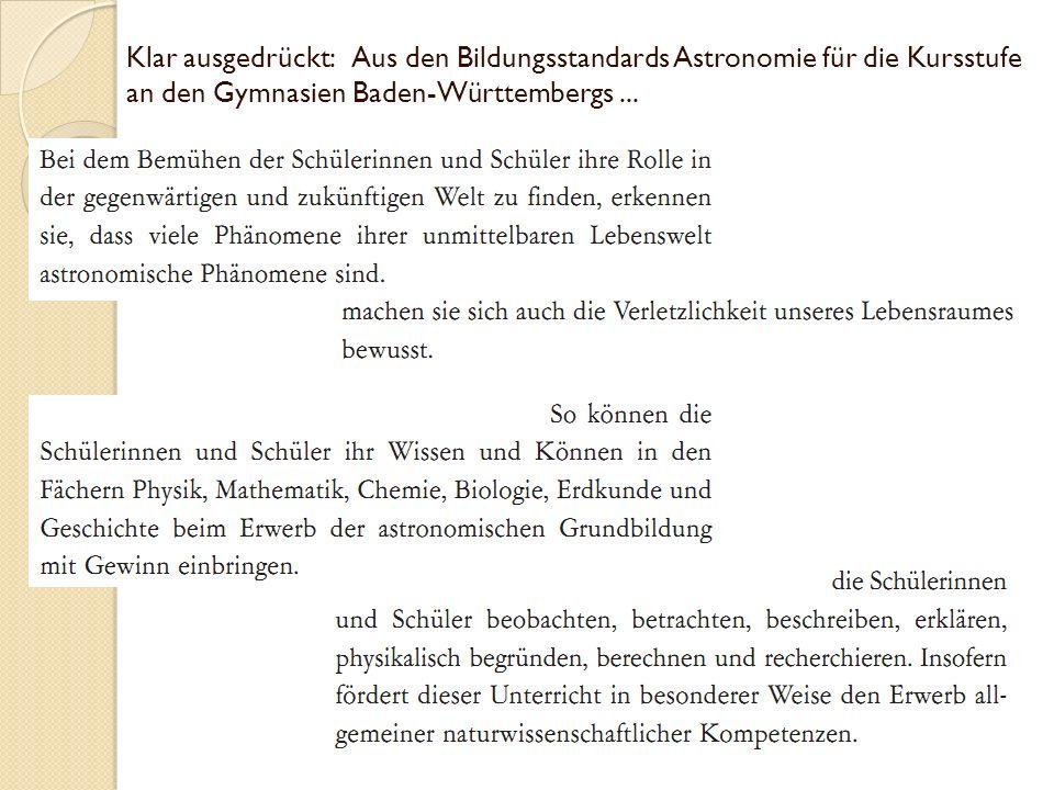 Klar ausgedrückt: Aus den Bildungsstandards Astronomie für die Kursstufe an den Gymnasien Baden-Württembergs...